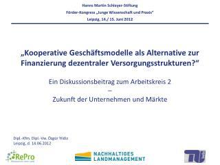 Kooperative Gesch ftsmodelle als Alternative zur Finanzierung dezentraler Versorgungsstrukturen   Ein Diskussionsbeitra