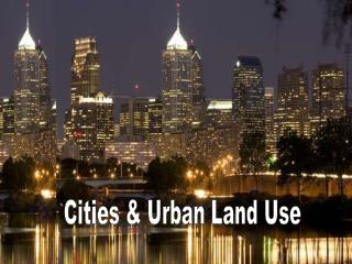 Cities  Urban Land Use