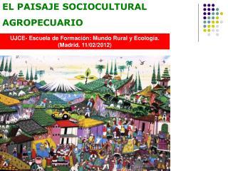 EL PAISAJE SOCIOCULTURAL AGROPECUARIO