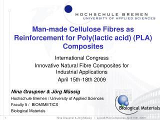 Man-made Cellulose Fibres as Reinforcement for Polylactic acid PLA Composites