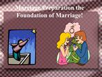 Marriage Preparation the Foundation of Marriage