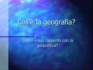Cos   la geografia