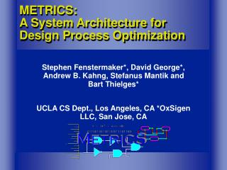 METRICS: A System Architecture for Design Process Optimization