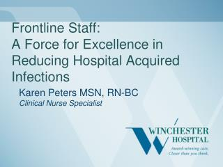 Frontline Staff:  A Force for Excellence in Reducing Hospital Acquired Infections