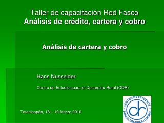 Taller de capacitaci n Red Fasco An lisis de cr dito, cartera y cobro   An lisis de cartera y cobro