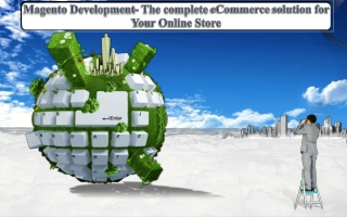 Magento Development- The complete eCommerce solution for You