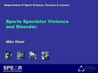 Sports Spectator Violence and Disorder.