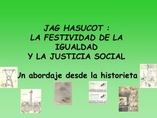 JAG HASUCOT :  LA FESTIVIDAD DE LA IGUALDAD  Y LA JUSTICIA SOCIAL  Un abordaje desde la historieta