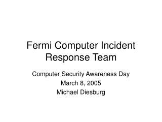 Fermi Computer Incident Response Team