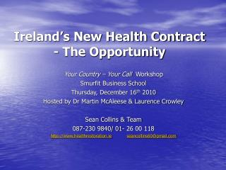 Ireland s New Health Contract  - The Opportunity