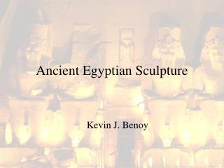 Ancient Egyptian Sculpture