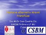 Historie alternativ krevn  transf ze