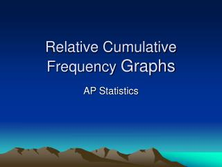 Relative Cumulative Frequency Graphs