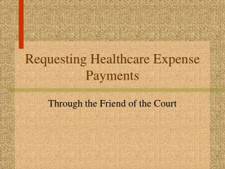 Requesting Healthcare Expense Payments