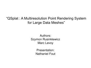 QSplat : A Multiresolution Point Rendering System for Large Data Meshes