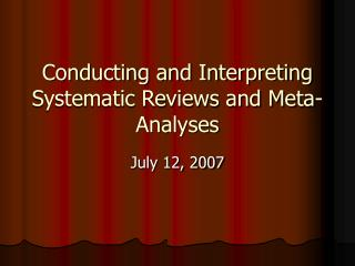 Conducting and Interpreting Systematic Reviews and Meta-Analyses