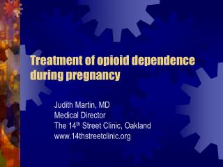 Treatment of opioid dependence during pregnancy