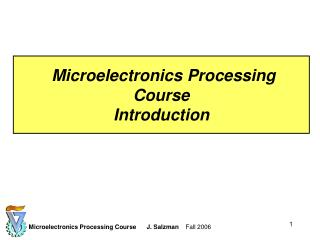 Microelectronics Processing Course Introduction