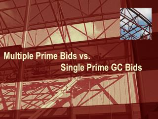 Multiple Prime Bids vs.                            Single Prime GC Bids