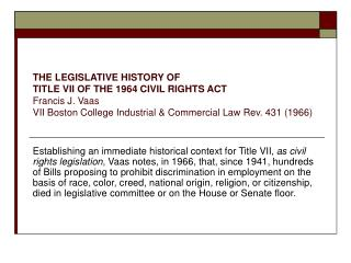 THE LEGISLATIVE HISTORY OF  TITLE VII OF THE 1964 CIVIL RIGHTS ACT Francis J. Vaas  VII Boston College Industrial  Comme