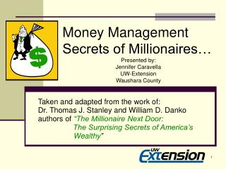 Money Management Secrets of Millionaires  Presented by: Jennifer Caravella UW-Extension Waushara County