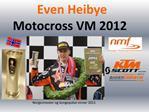 Even Heibye Motocross VM 2012