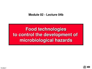 Food technologies to control the development of  microbiological hazards