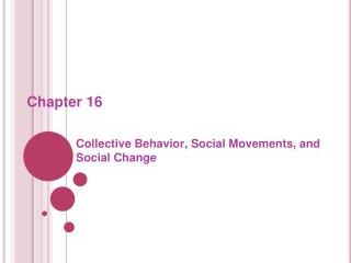 Collective Behavior, Social Movements, and Social Change