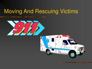 Moving And Rescuing Victims