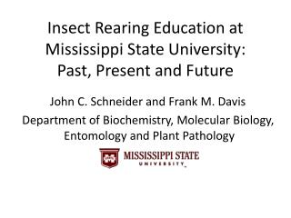 Insect Rearing Education at  Mississippi State University: Past, Present and Future