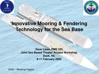 Innovative Mooring  Fendering Technology for the Sea Base
