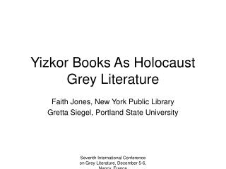 Yizkor Books As Holocaust  Grey Literature