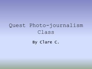 Quest Photo-journalism Class