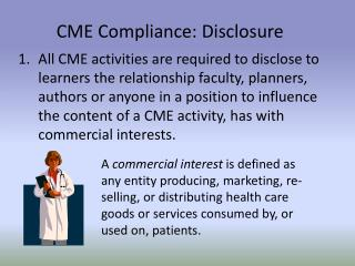 All CME activities are required to disclose to learners the relationship faculty, planners, authors or anyone in a posit