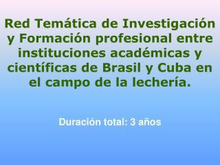Red Tem tica de Investigaci n y Formaci n profesional entre instituciones acad micas y cient ficas de Brasil y Cuba en e
