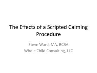 The Effects of a Scripted Calming Procedure
