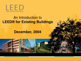 An Introduction to LEED  for Existing Buildings  December, 2004