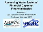 Assessing Water Systems  Financial Capacity:  Financial Basics
