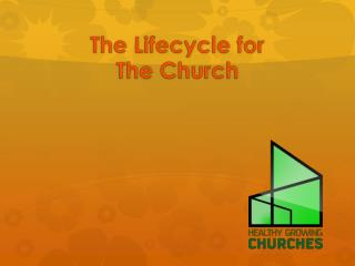 The Lifecycle for  The Church