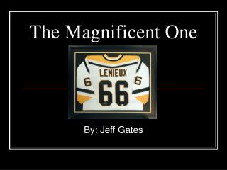 The Magnificent One