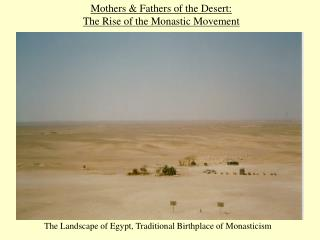 Mothers  Fathers of the Desert:   The Rise of the Monastic Movement