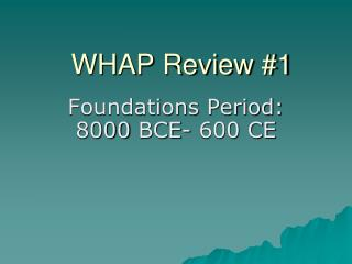 WHAP Review 1