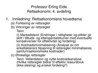 Professor Erling Eide Retts konomi, 4. avdeling