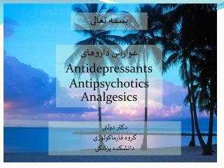 Antidepressants Antipsychotics Analgesics