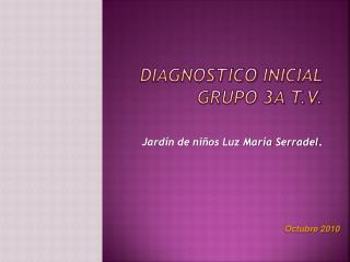 Diagnostico inicial Grupo 3A T.V.