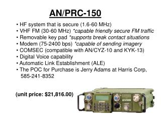 HF system that is secure 1.6-60 MHz  VHF FM 30-60 MHz capable friendly secure FM traffic  Removable key pad supports bre