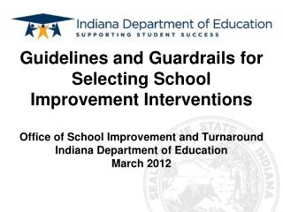Guidelines and Guardrails for Selecting School Improvement Interventions  Office of School Improvement and Turnaround In