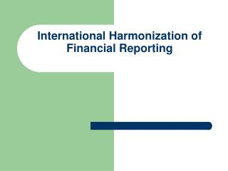 International Harmonization of Financial Reporting
