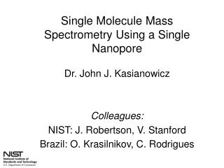 Single Molecule Mass Spectrometry Using a Single Nanopore