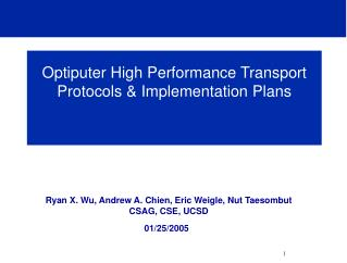 Optiputer High Performance Transport Protocols  Implementation Plans